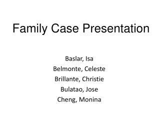 Baslar, Isa Belmonte, Celeste Brillante, Christie Bulatao, Jose Cheng, Monina