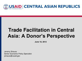 Trade Facilitation in Central Asia: A Donor�s Perspective