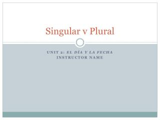 Singular v Plural