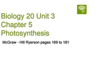 Biology 20 Unit 3 Chapter 5 Photosynthesis