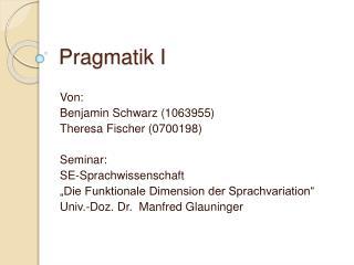 Pragmatik I