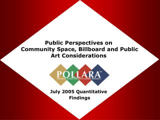 Public Perspectives on  Community Space, Billboard and Public Art Considerations