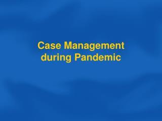 Case Management during Pandemic