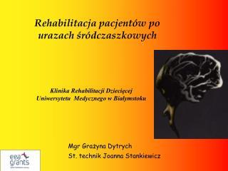 Rehabilitacja pacjentów po urazach śródczaszkowych