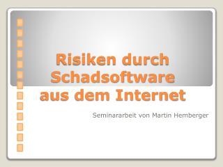 Risiken durch Schadsoftware aus dem Internet