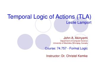 Temporal Logic of Actions (TLA) Leslie Lamport