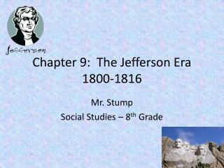 Chapter 9:  The Jefferson Era 1800-1816