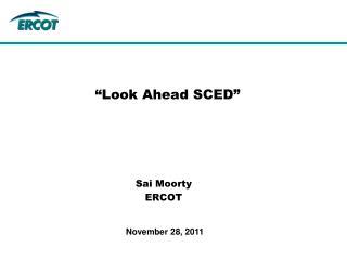 """""""Look Ahead SCED"""""""