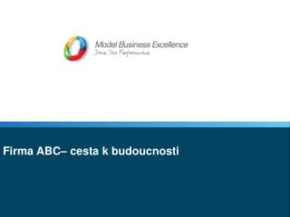 Firma ABC– cesta k budoucnosti