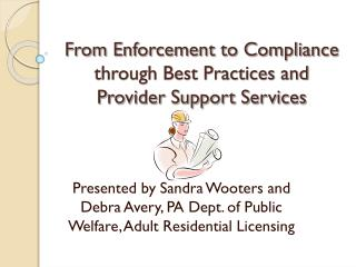 From Enforcement to Compliance through Best Practices and Provider Support Services