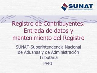 Registro de Contribuyentes: Entrada de datos y mantenimiento del Registro