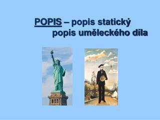 POPIS  – popis statický              popis uměleckého díla
