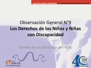 Observación  General N°9 Los Derechos de los  Niños  y  Niñas  con  Discapacidad