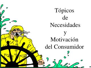 Tópicos  de  Necesidades  y  Motivación del Consumidor