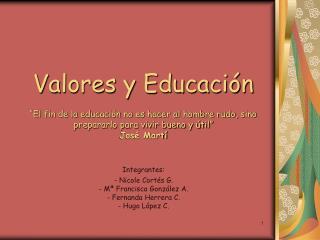 Integrantes:  Nicole Cortés G.  Mª Francisca González A.  Fernanda Herrera C.  Hugo López C.