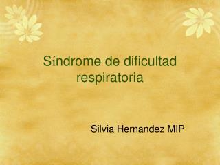 S í ndrome de dificultad respiratoria