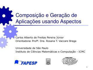 Composição e Geração de Aplicações usando Aspectos