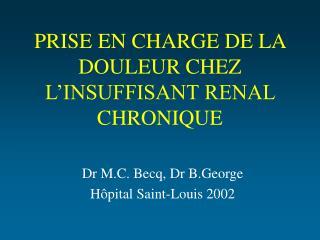 PRISE EN CHARGE DE LA DOULEUR CHEZ L INSUFFISANT RENAL CHRONIQUE