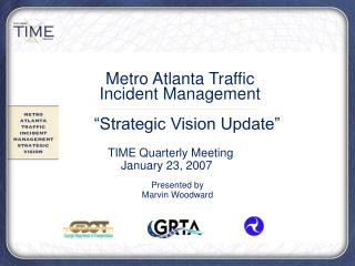 Metro Atlanta Traffic Incident Management      Strategic Vision Update