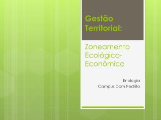 Gestão Territorial: Zoneamento Ecológico-Econômico
