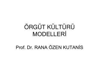 �RG�T K�LT�R� MODELLER? Prof. Dr. RANA �ZEN KUTAN?S
