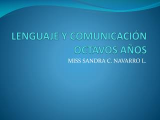 LENGUAJE Y COMUNICACIÓN OCTAVOS AÑOS