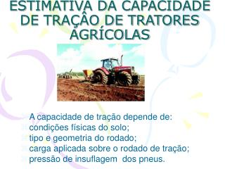 ESTIMATIVA DA CAPACIDADE DE TRA��O DE TRATORES AGR�COLAS
