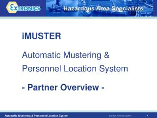 iMUSTER Automatic Mustering & Personnel Location System - Partner Overview -