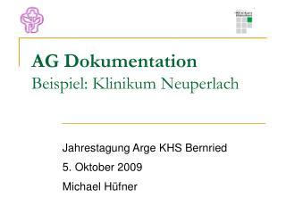 AG Dokumentation Beispiel: Klinikum Neuperlach