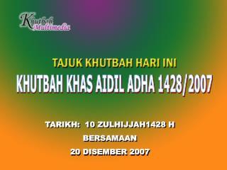 KHUTBAH KHAS AIDIL ADHA 1428/2007