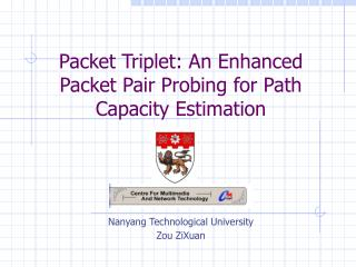 Packet Triplet: An Enhanced Packet Pair Probing for Path Capacity Estimation