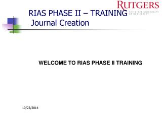 RIAS PHASE II � TRAINING  Journal Creation