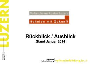R�ckblick / Ausblick Stand Januar 2014