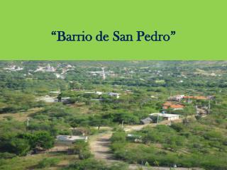 �Barrio de San Pedro�