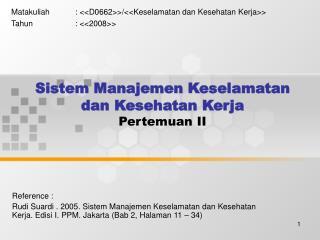 Sistem Manajemen Keselamatan dan Kesehatan Kerja Pertemuan II