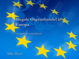 Illegale Orgaanhandel in Europa Een mythe of werkelijkheid?