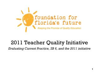 2011 Teacher Quality Initiative Evaluating Current Practice, SB 6, and the 2011 initiative