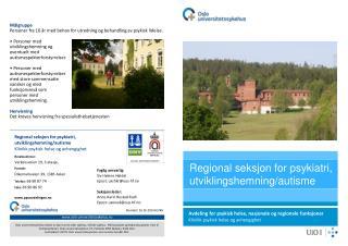 Regional seksjon for psykiatri, utviklingshemning/autisme Klinikk psykisk helse og avhengighet