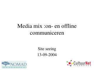 Media mix :on- en offline communiceren