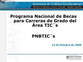 Programa Nacional de Becas para Carreras de Grado del Área TIC´s PNBTIC´s