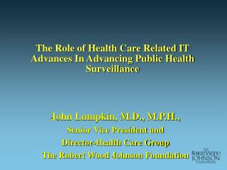The Role of Health Care Related IT Advances In Advancing Public Health Surveillance