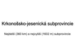 Krkono�sko-jesenick� subprovincie