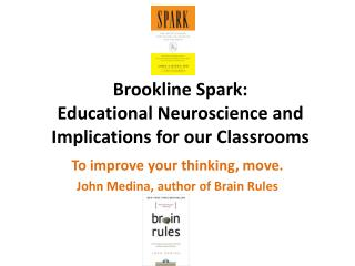 Brookline Spark: Educational Neuroscience and Implications for our Classrooms