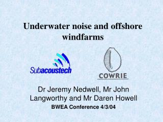Underwater noise and offshore windfarms