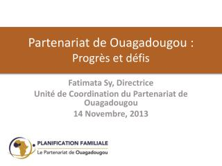 Partenariat de Ouagadougou : Progr�s et d�fis