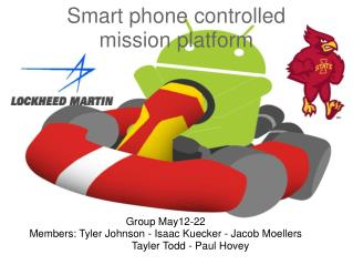 Smart phone controlled mission platform