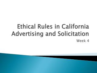 Ethical Rules in California Advertising and Solicitation