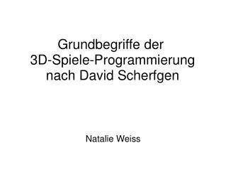 Grundbegriffe der� 3D-Spiele-Programmierung nach David Scherfgen