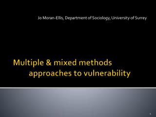 Multiple  mixed methods   approaches to vulnerability