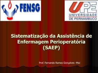 Sistematização da Assistência de Enfermagem Perioperatória (SAEP)